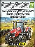 Farming Simulator 17 Platinum Edition Game Guide Unofficial