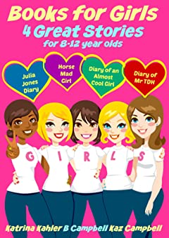 Books for Girls - 4 Great Stories for 8 to 12 year olds: Julia Jones\' Diary, Horse Mad Girl, Diary of an Almost Cool Girl and Diary of Mr TDH