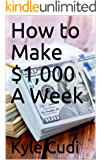 How to Make $1,000 a Week