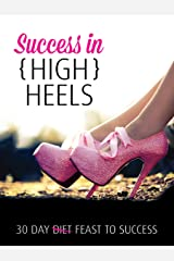 Success in {High} Heels Kindle Edition