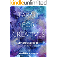 Tarot for Creatives: 21 Tarot Spreads for Writers and Other Creatives (Creative Tarot Book 2) (English Edition)
