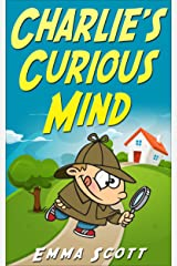 Charlie's Curious Mind (Bedtime Stories for Children Book 5) Kindle Edition