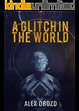 A Glitch in the World