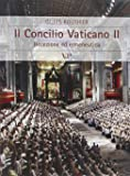 Il Concilio Vaticano II. Recezione ed ermeneutica