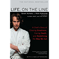 Life, on the Line: A Chef's Story of Chasing Greatness, Facing Death, and Redefining the Way We Eat (English Edition)