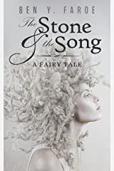 The Stone and the Song: A Fairy Tale Kindle Edition