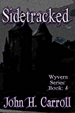 Sidetracked (Wyvern Series Book 4)