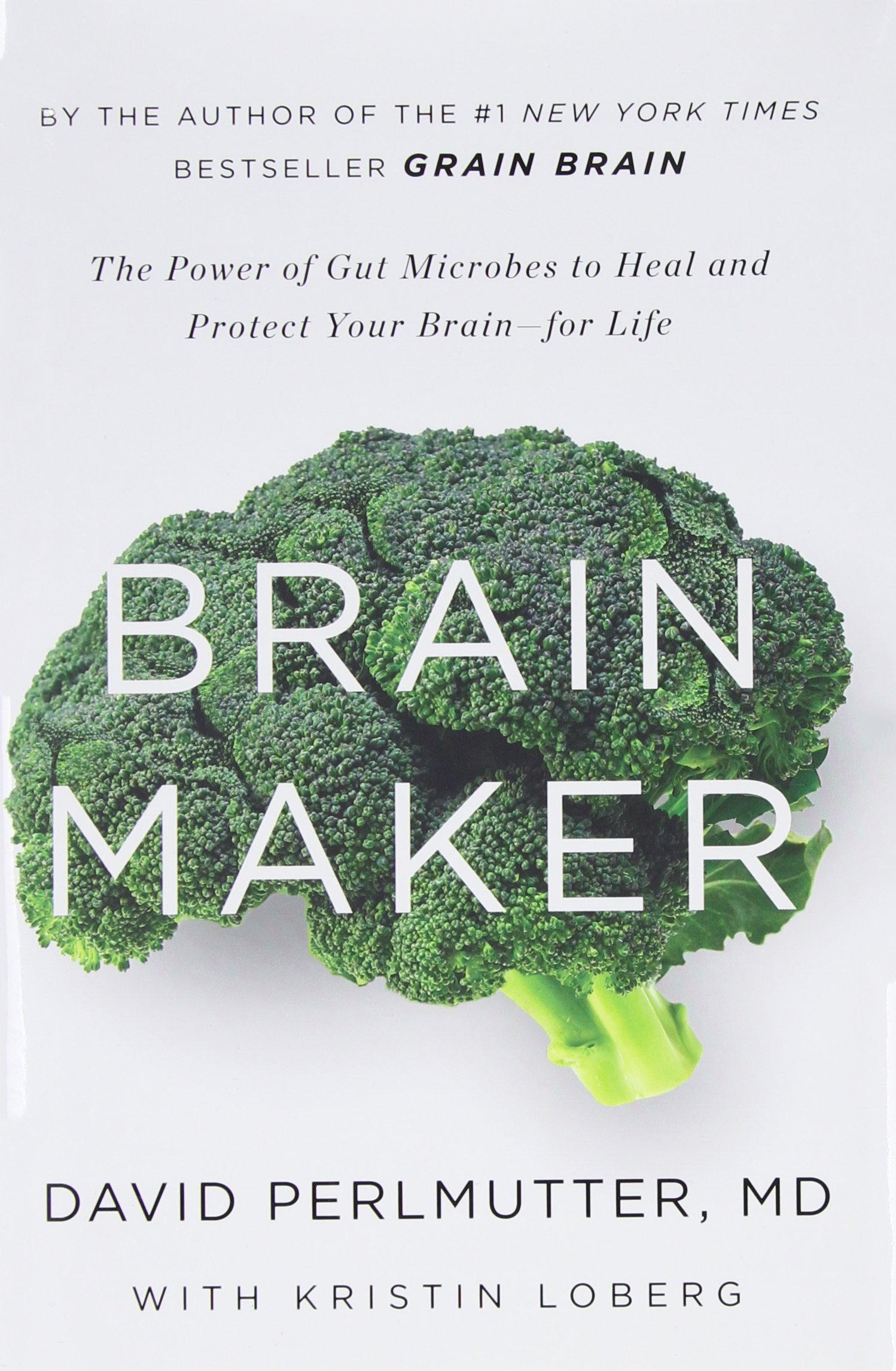 Brain Maker: The Power of Gut Microbes to Heal and Protect Your Brain-For Life: Amazon.es: David Perlmutter, Kristin Loberg: Libros en idiomas extranjeros