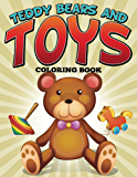 Teddy Bears and Toys Coloring Book: Coloring Books for Kids (Art Book Series)