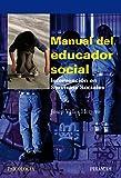 Manual del educador social: Intervención en los Servicios Sociales (Psicología)