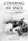Cohering the Integral We Space: Engaging Collective Emergence, Wisdom and Healing in Groups