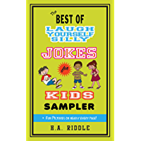 The Best of Laugh Yourself Silly Jokes for Kids Sampler: Children's Juvenile Humor Ages 6-14 Riddles Knock-Knock Jokes (English Edition)