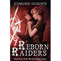 Reborn Raiders (The Weatherblight Saga Book 4) (English Edition)