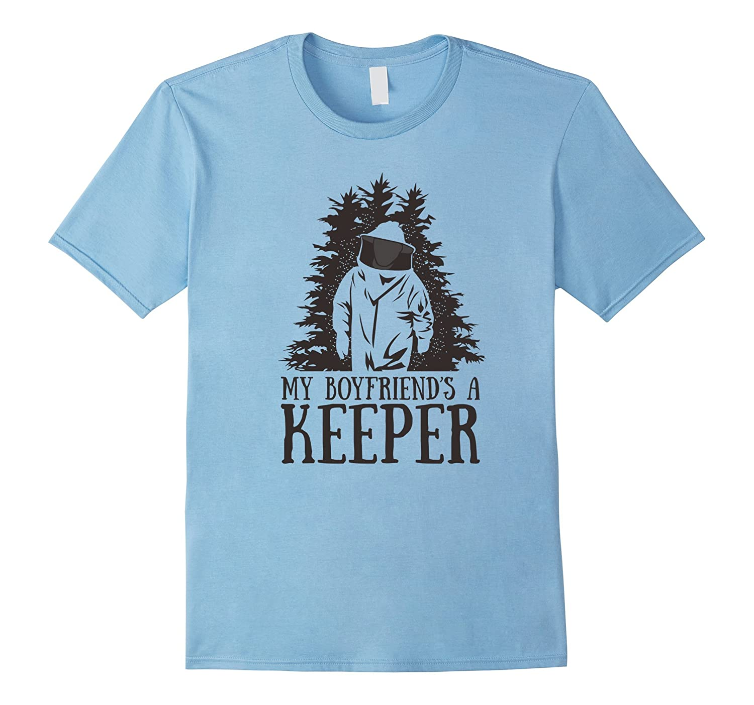 My Boyfriends A Keeper - Honey and BeeKeeper Funny T-Shirt-BN