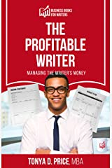 The Profitable Writer: Managing The Writer's Money (Business Books for Writers Book 5) Kindle Edition