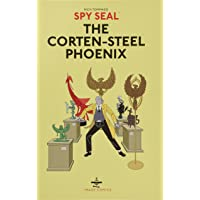 Spy Seal Volume 1: The Corten-Steel Phoenix