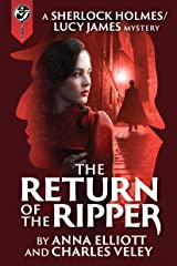 The Return of the Ripper: A Sherlock Holmes and Lucy James Mystery Kindle Edition