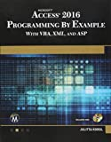 Microsoft Access 2016 Programming By Example: with