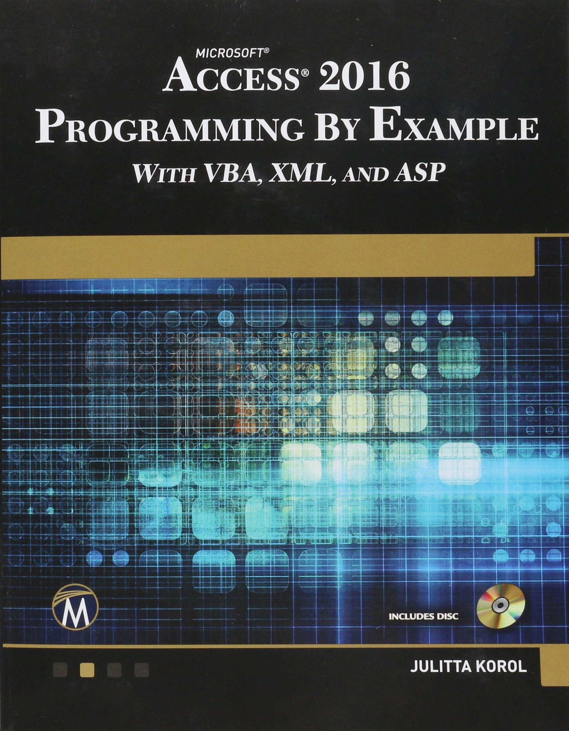 Microsoft Access 2016 Programming By Example: with VBA, XML