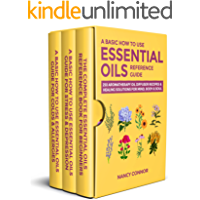 A Basic How to Use Essential Oils Reference Guide: 250 Aromatherapy Oil Diffuser Recipes & Healing Solutions for Mind…