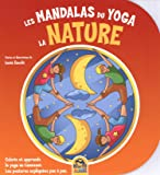 Les mandalas du Yoga : La nature- Colorie et apprends le yoga en t'amusant - Les postures expliquées pas à pas