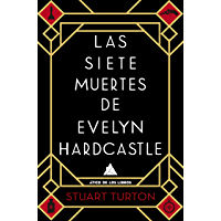 Las siete muertes de Evelyn Hardcastle (Ático de los Libros) (Spanish Edition)