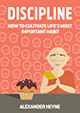 Self Discipline: How to Cultivate Life's Most Important Habit (English Edition)