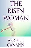 The Risen Woman (English Edition)