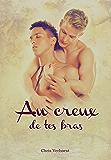 Au creux de tes bras (French Edition)