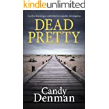 Dead Pretty: A police doctor gets embroiled in a murder investigation (The Dr Callie Hughes crime scene investigations Book 1