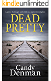 Dead Pretty: A police doctor gets embroiled in a murder investigation (The Dr Callie Hughes crime scene investigations…