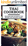 Thai Cookbook:  Delicious And Authentic Thai Recipes You Can Easily Make! (Thai Takeout Cookbook Book 1)