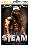 STEAM (The Easton Firefighter Trilogy Book 1)