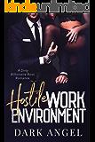 Hostile Work Environment: A Dirty Billionaire Boss Romance