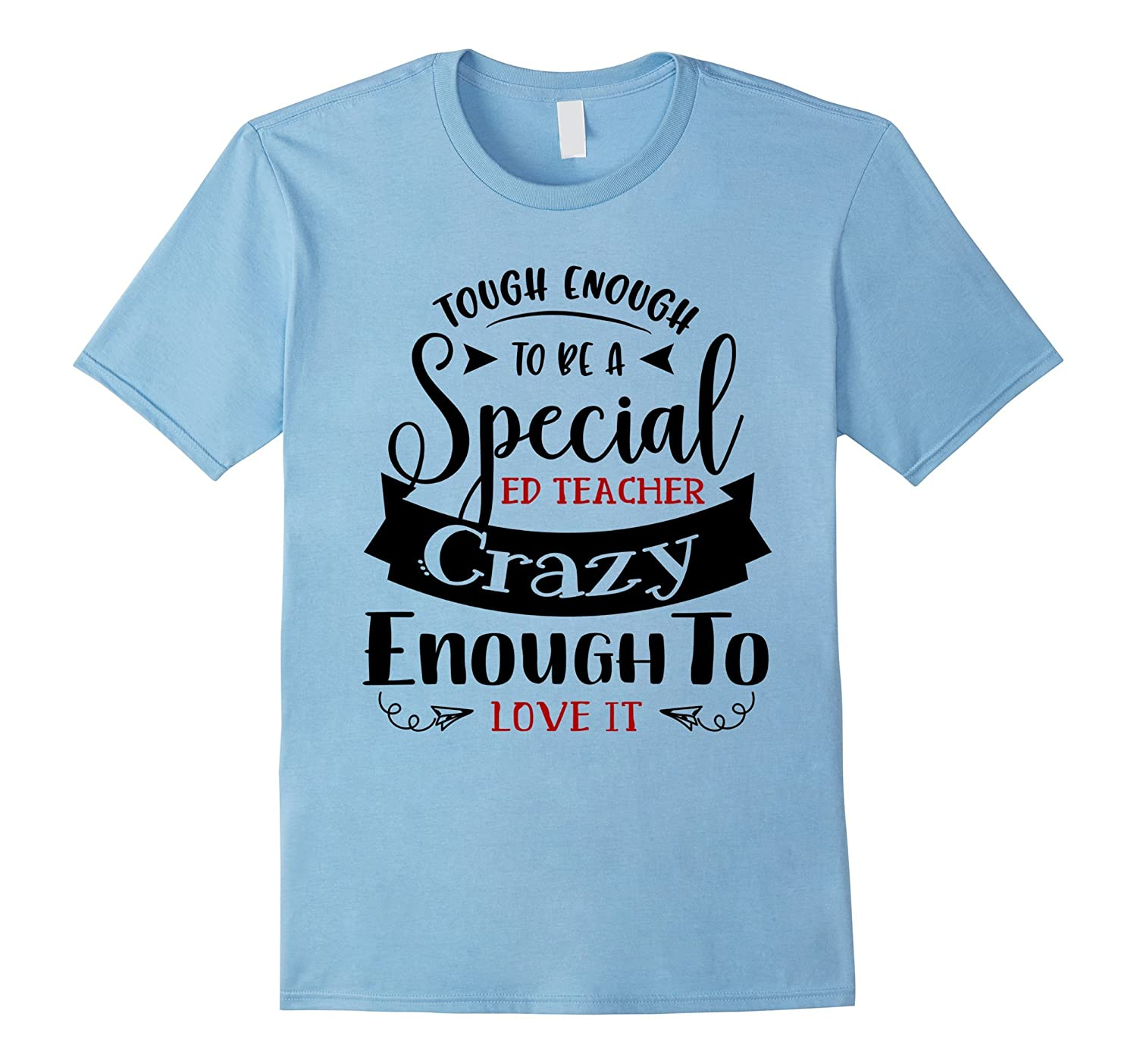 Tough Enough To Be A Special Ed Teacher T-shirt-FL