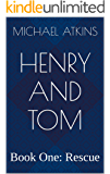 Henry and Tom: Book 1: Rescue (Ocean Adventures Series)