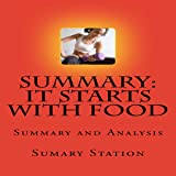 Summary and Analysis of 'It Starts with Food: Discover the Whole 30 and Change Your Life in Unexpected Ways'