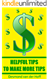 Helpful Tips to Make More Tips: A Beginner's Guide to Maximizing Your Gratuities