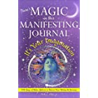 There's MAGIC in this MANIFESTING JOURNAL: It's Your Imagination: 100 Days of Make-Believe to Attract Your Wishes & Dreams (W