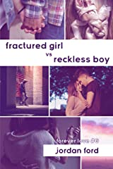 Fractured Girl vs Reckless Boy (Forever Love Book 6) Kindle Edition