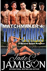 Then Comes Marriage: A Reverse Harem Romance (Matchmaker Book 4) Kindle Edition