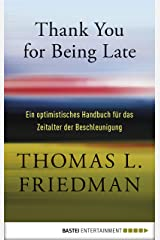 Thank You for Being Late: Ein optimistisches Handbuch für das Zeitalter der Beschleunigung (German Edition) Kindle Edition