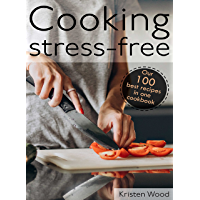 Cooking stress-free: Our 100 best recipes in one cookbook (English Edition)