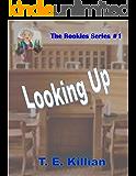 Looking Up (Rookies Series # 1)
