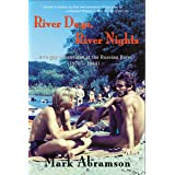 River Days, River Nights: …true gay adventures at the Russian River (1976 – 1984)