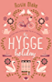 The Hygge Holiday: The warmest, funniest, cosiest romantic comedy of 2017