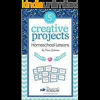 Creative Homeschool Projects: 50 Fun Ways to Teach Art, History, Literature, Logic, Science (English Edition)