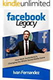 Facebook Legacy: How Mark Zuckerberg is Changing the Whole Social Media Game