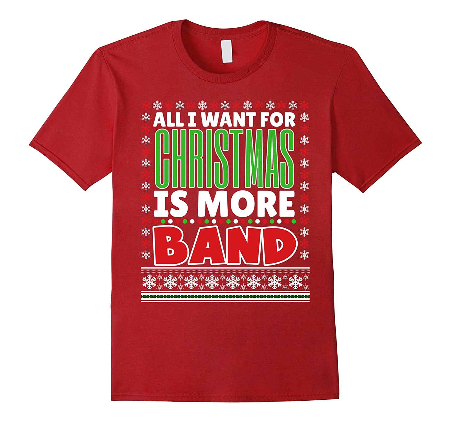 All I Want For Christmas Is More Band Christmas Shirt-CL