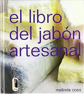 LIBRO DEL JABÓN ARTESANAL, EL (Spanish Edition)